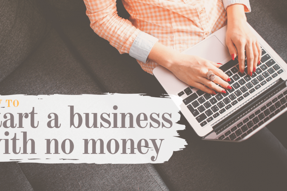 how-to-start-a-business-with-no-money-blog-photo